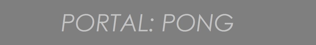 Portal: Pong