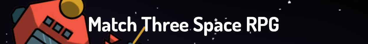 Match Three Space RPG