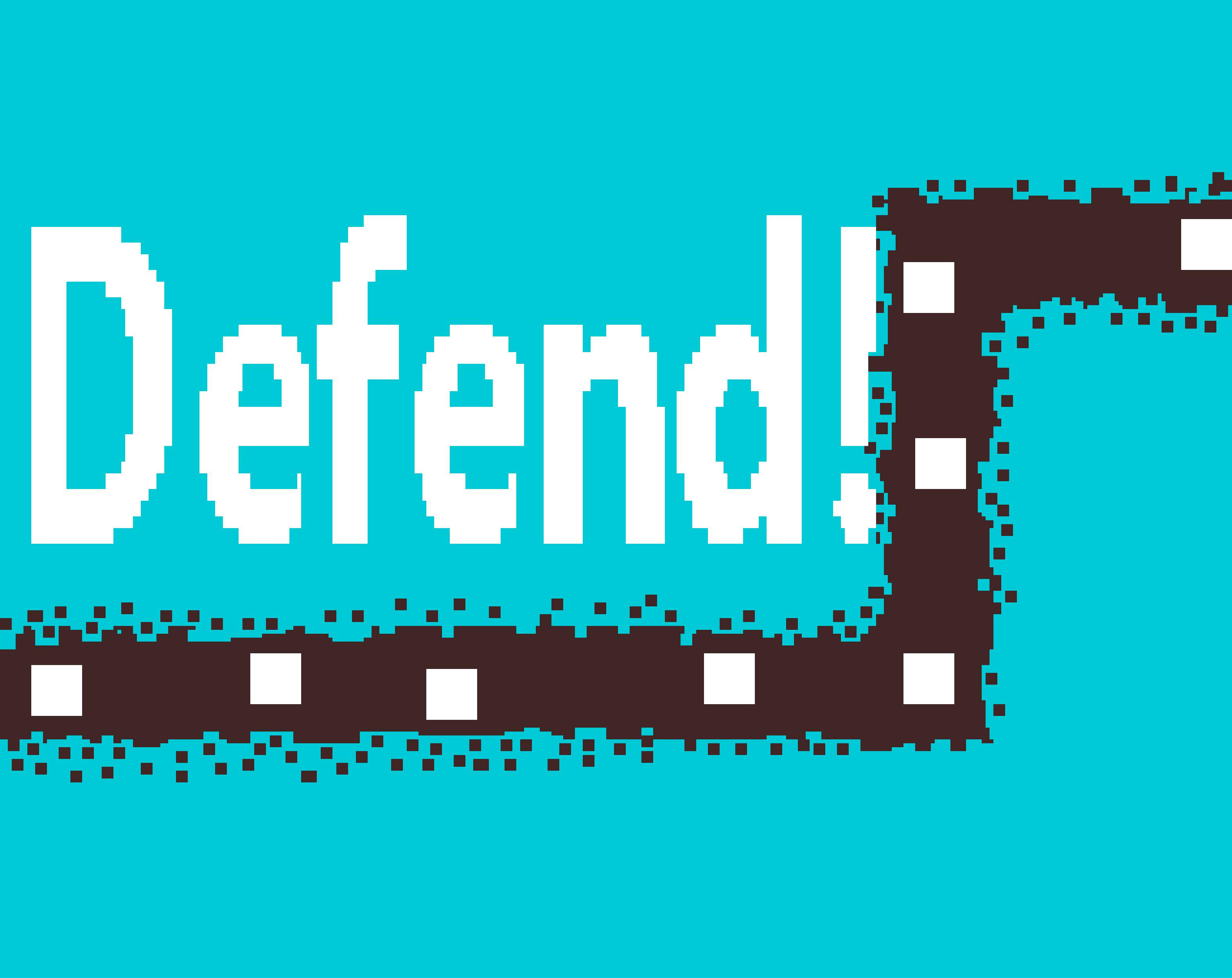 Defend!