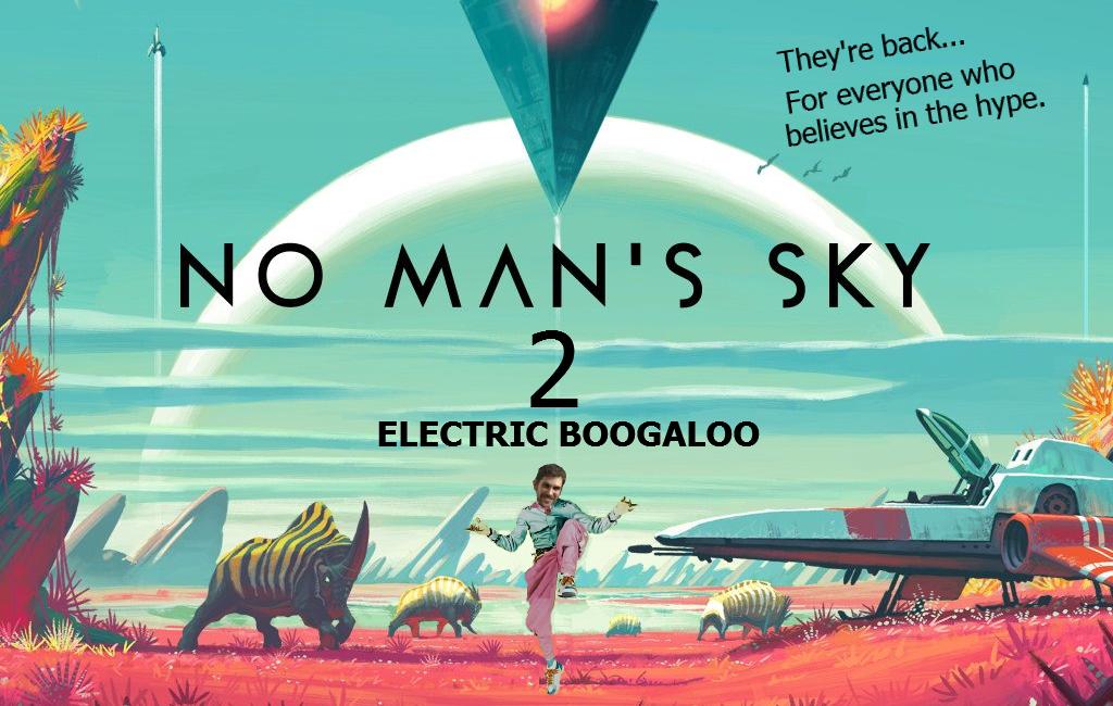 No Man's Sky 2 electric boogaloo