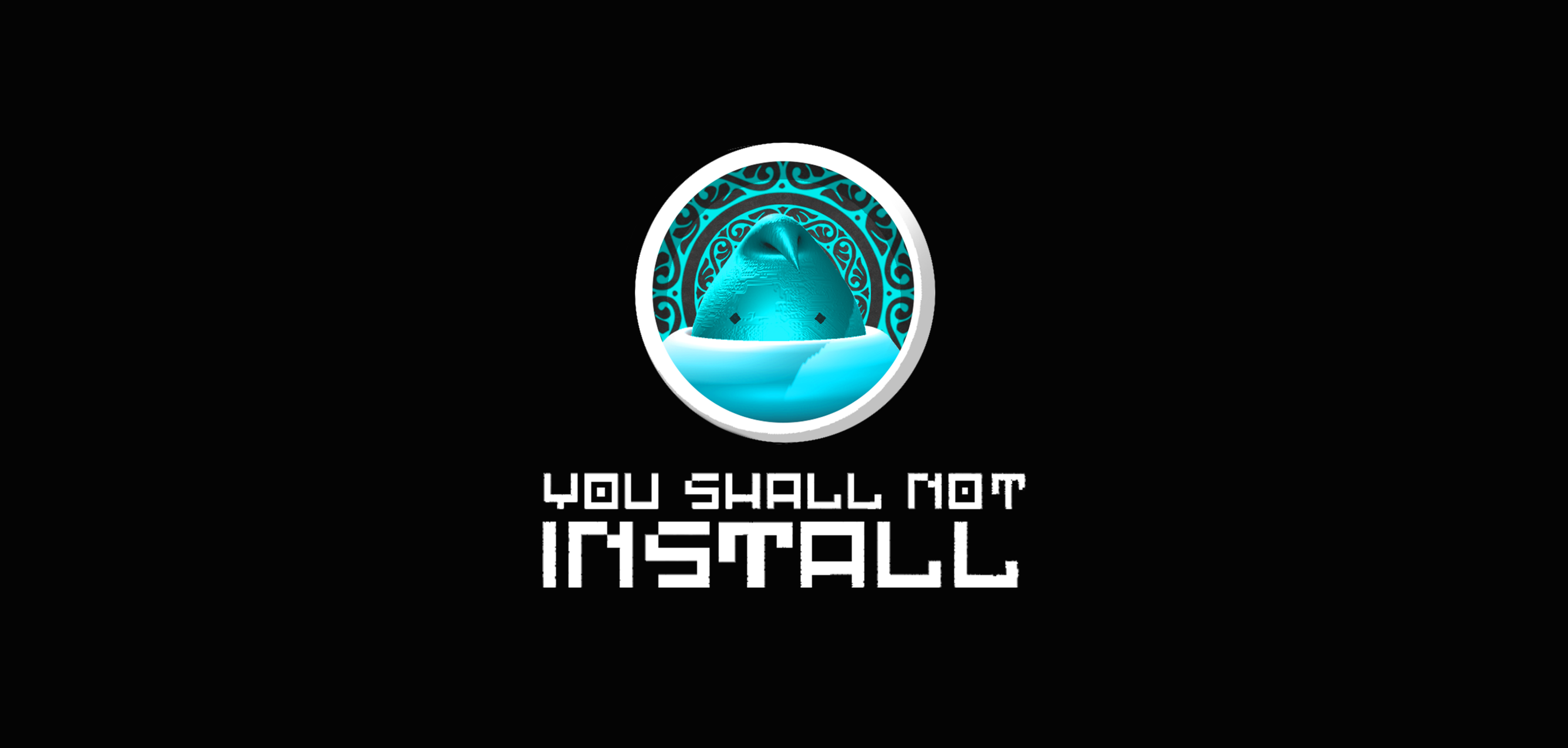 You Shall Not Install
