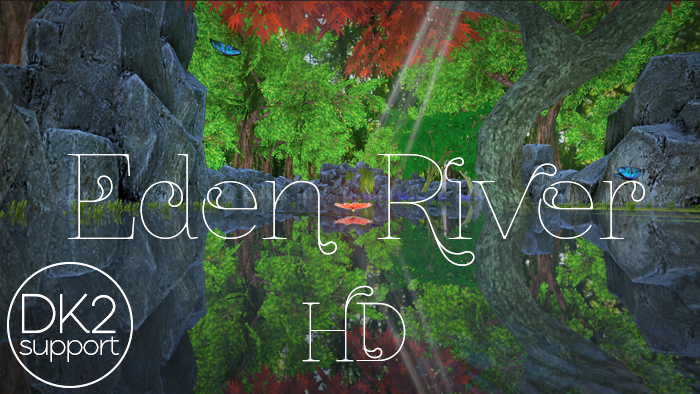Eden River HD: A Virtual Reality Relaxation Experience - Early Access
