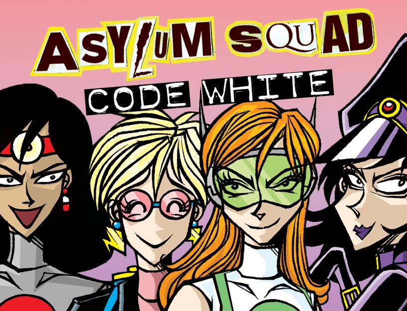 Asylum Squad: Code White