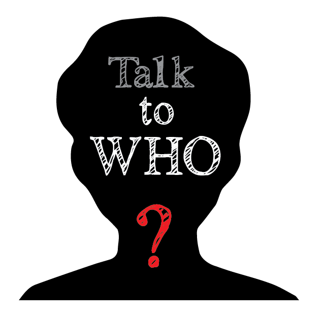 Talk to Who?