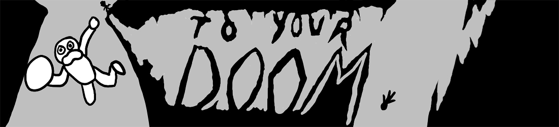 To Your Doom