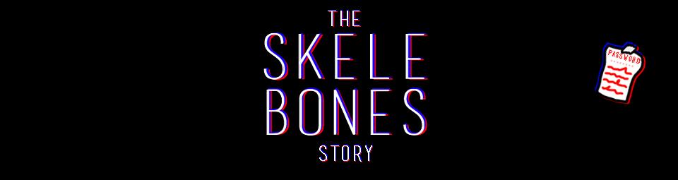 Skele Bones (abandoned)