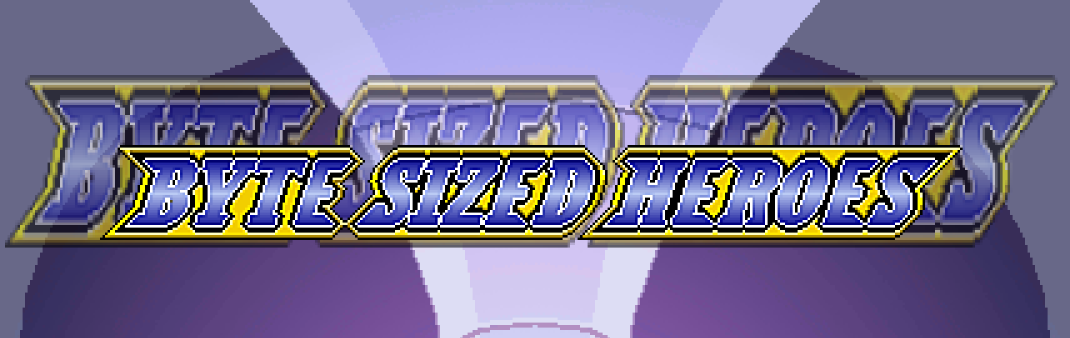 Byte Sized Heroes - PreAlpha